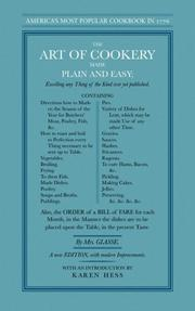The art of cookery, made plain and easy by Hannah Glasse