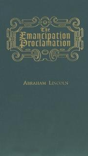 Cover of: The Emancipation Proclamation | United States. President (1861-1865 : Lincoln)