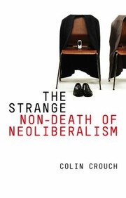 Cover of: The Strange Nondeath Of Neoliberalism