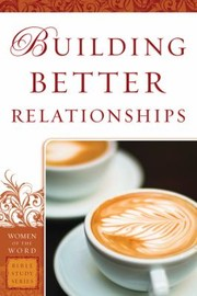 Cover of: Building Better Relationships