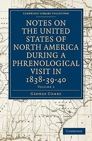 Cover of: Notes on the United States of North America During a Phrenological Visit in 1838 39 40
