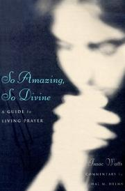 Cover of: So amazing, so divine | Isaac Watts