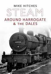 Cover of: Steam Around Harrogate  the Dales