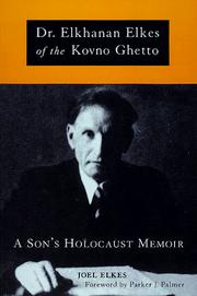 Cover of: Dr. Elkhanan Elkes of the Kovno Ghetto: A Son's Holocaust Memoir