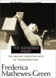 Cover of: The Illumined Heart: Capture the Vibrant Faith of Ancient Christians