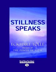 Cover of: Stillness Speaks Easyread Large Edition