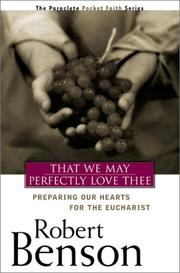 Cover of: That We May Perfectly Love Thee