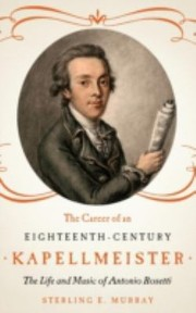 Cover of: The Career of an EighteenthCentury Kapellmeister