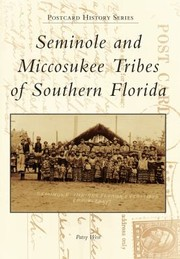 Cover of: Seminole and Miccosukee Tribes of Southern Florida