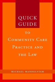 Cover of: Quick Guide To Community Care Practice And The Law