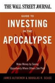 Cover of: The Wall Street Journal Guide to Investing in the Apocalypse