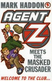 Cover of: Agent Z and the Masked Crusader | Mark Haddon