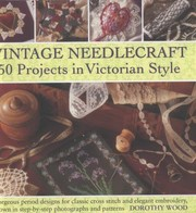 Cover of: Vintage Needlecraft  50 Projects in Victorian Style