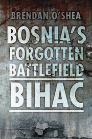 Cover of: Bosnias Forgotten Battlefield