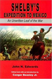 Shelby's expedition to Mexico by Edwards, John N.