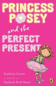 Cover of: Princess Posey and the Perfect Present
