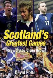 Cover of: Scotlands Greatest Games