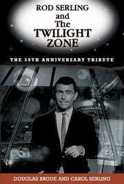 Cover of: Rod Serling And The Twilight Zone The 50th Anniversary Tribute