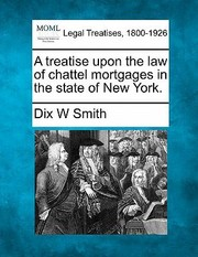 Cover of: A Treatise Upon the Law of Chattel Mortgages in the State of New York