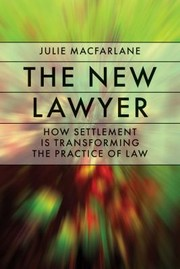 Cover of: The New Lawyer How Settlement Is Transforming The Practice Of Law