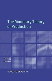 Cover of: The Monetary Theory of Production