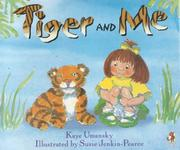 Cover of: Tiger and Me | Kaye Umansky