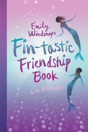 Cover of: Emily Windsnaps FinTastic Friendship Book