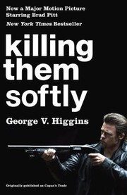 Cover of: Killing Them Softly A Novel