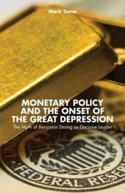 Cover of: Monetary Policy and the Onset of the Great Depression