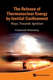 Cover of: The Release of Thermonuclear Energy by Inertial Confinement