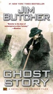 Cover of: Ghost Story A Novel Of The Dresden Files