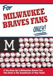 Cover of: For Milwaukee Braves Fans Only