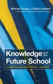 Cover of: Knowledge and the Future School