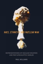Cover of: Race Ethnicity And Nuclear War Representations Of Nuclear Weapons And Postapocalyptic Worlds