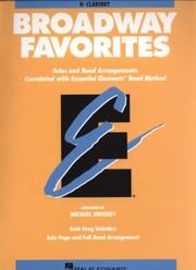 Cover of: Broadway Favorites B Clarinet Solos And Band Arrangements Correlated With Essential Elements Band Method