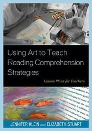 Cover of: Using Art to Teach Reading Comprehension Strategies
