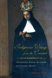 Cover of: Indigenous Writings from the Convent