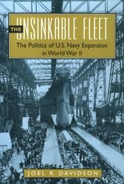 Cover of: The unsinkable fleet: the politics of U.S. Navy expansion in World War II