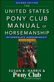 Cover of: The United States Pony Club Manual of Horsemanship Intermediate Horsemanship C Level