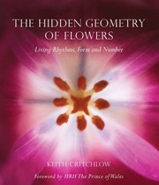 Cover of: The Hidden Geometry Of Flowers Living Rhythms Form And Number