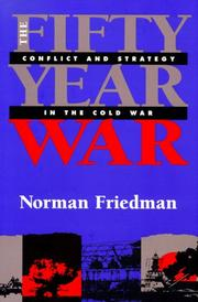 Cover of: The fifty-year war: conflict and strategy in the Cold War