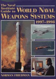 Cover of: The Naval Institute guide to world naval weapons systems, 1997-1998