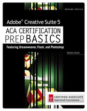 Cover of: Adobe Creative Suite 5 ACA Certification Prep BASICS