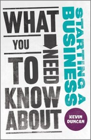 Cover of: What You Ned To Know About Starting A Business