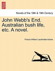 Cover of: John Webbs End Australian Bush Life Etc a Novel