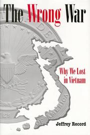 Cover of: The wrong war: why we lost in Vietnam