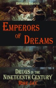 Cover of: Emperors Of Dreams Drugs In The Nineteenth Century