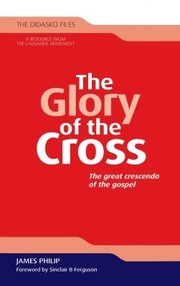 Cover of: The Glory of the Cross