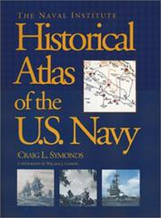 Cover of: The Naval Institute Historical Atlas of the U. S. Navy | Craig L. Symonds