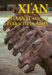 Cover of: Xian Shaanxi And The Terracotta Army